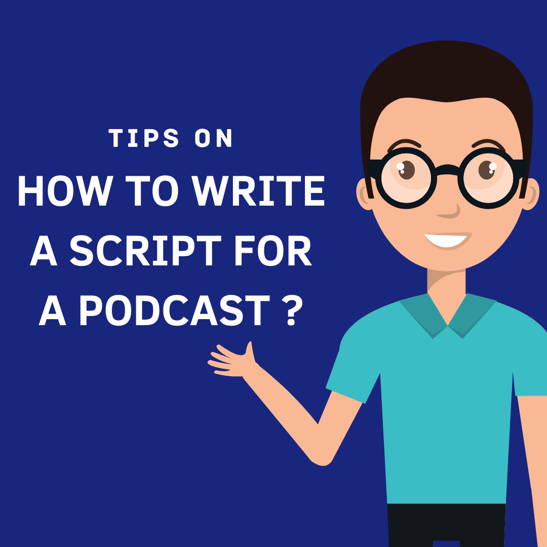 How to write a script for a podcast?