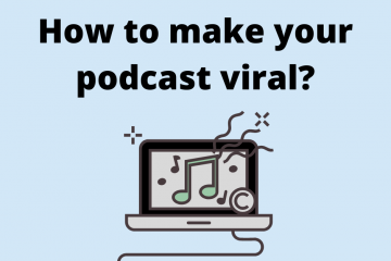 How to make your podcast viral?