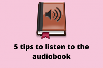 5 tips to listen to the audiobook