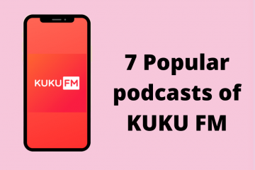 7 Popular podcast of KUKU FM