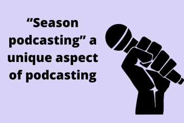 """Season podcasting"" a unique aspect of podcasting"