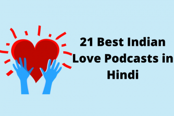 21 Best Indian Love Podcasts in Hindi