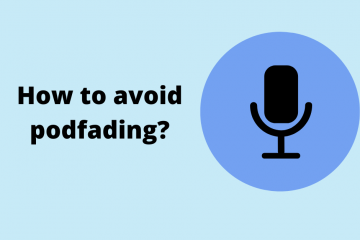 How to avoid podfading?