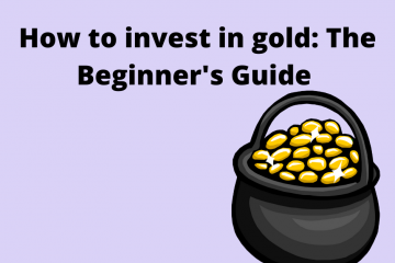 How to invest in gold: The Beginner's Guide