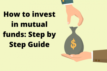 How to invest in mutual funds: Step by Step Guide