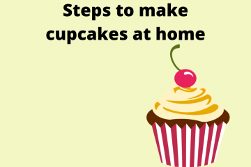 How to make cupcakes at home?