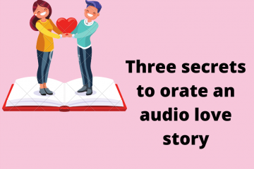 3 secrets to narrate audio love story
