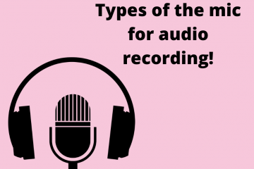 Types of mic for audio recording!