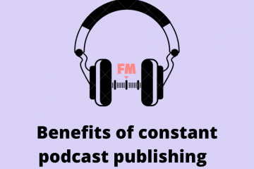 benefits of constant podcast publishing