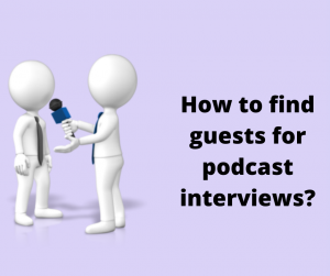 How to find guest for podcast interview?
