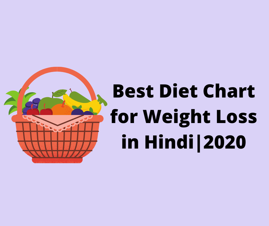 Interesting Best Diet Chart For Weight Loss In Hindi 2020