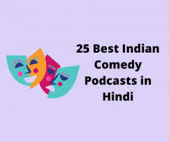 25 Best Comedy Podcasts in Hindi