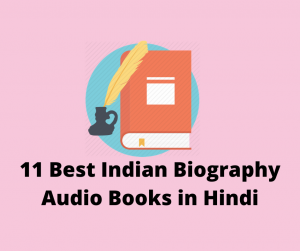 11 Best Indian Biography Audio Books in Hindi