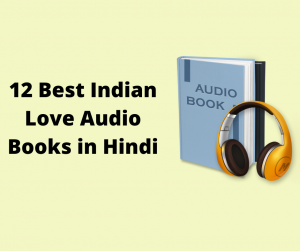 12 Best Indian Love Audio Books in Hindi