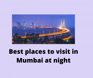 Best places to visit in Mumbai at night