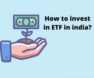 How to invest in ETF in india?