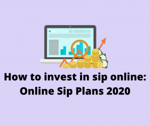 How to invest in sip online: Online Sip Plans 2020