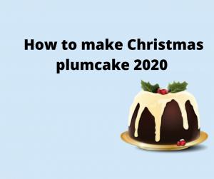 How to make Christmass plum cake 2020