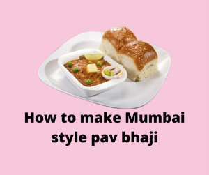 How to make Mumbai style pav bhaji