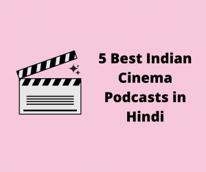 Indian Cinema Podcasts in Hindi