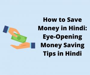 How to Save Money in Hindi_ Eye-Opening Money Saving Tips in Hindi