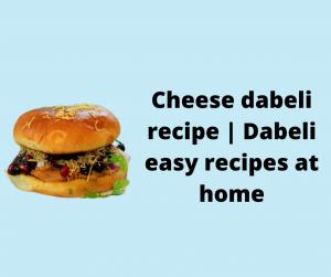 Cheese dabeli recipe
